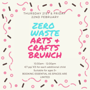 ZERO WASTE ARTS AND CRAFTS BRUNCH @ Heritage House Abbeyleix